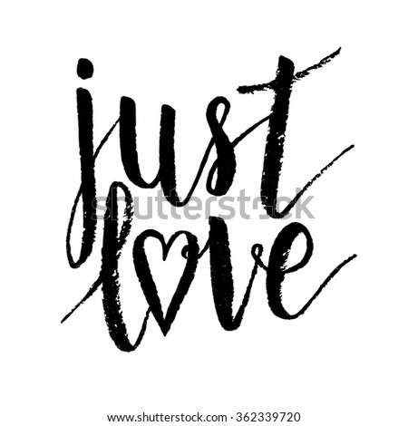 Just love poster. Vector background with hand lettering, heart. - stock vector