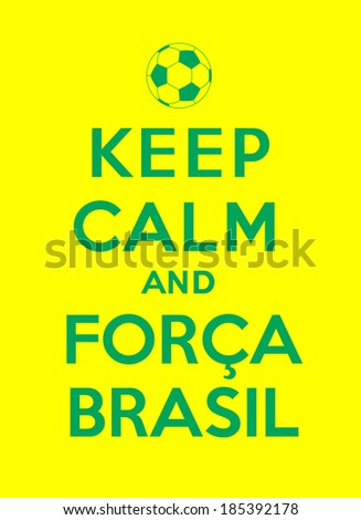 Keep calm and come on Brazil - stock vector