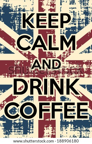 keep calm and drink coffee, illustration vector format