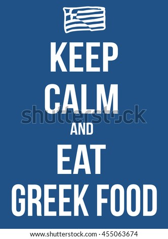 Keep calm and eat greek food poster, vector illustration