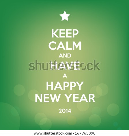 Keep calm and have a Happy New Year - vector card with green blurry background  - stock vector