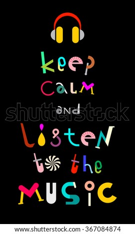 Keep calm and listen to the music - vector decorative text architecture for a poster.  - stock vector