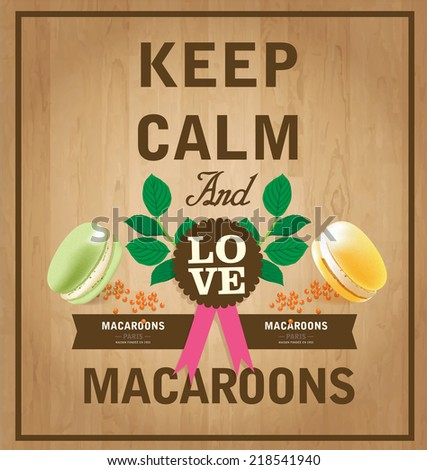 Keep Calm and Love Macaroons - stock vector