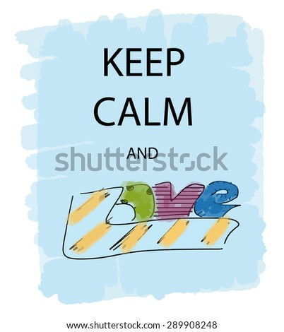 KEEP CALM and LOVE poster, vector illustration