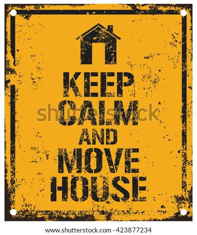 keep calm and move house - stock vector