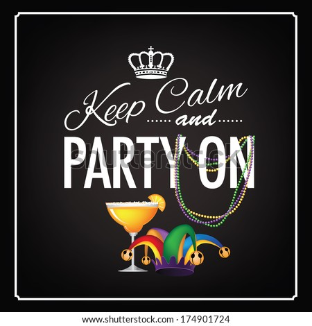 Keep calm and party on Mardi Gras blackboard design EPS 10 vector, grouped for easy editing. No open shapes or paths. - stock vector