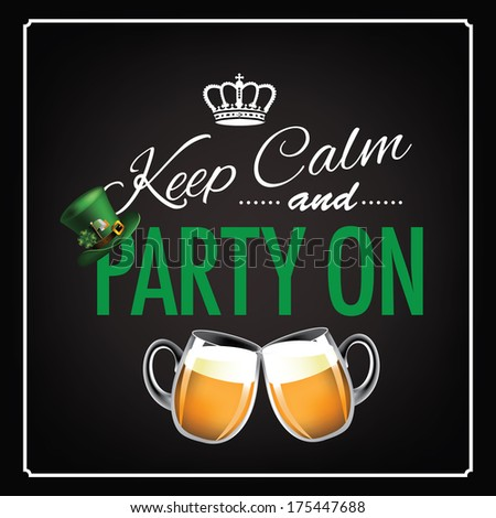 Keep calm and party on Saint Patrick's Day blackboard design EPS 10 vector, grouped for easy editing. No open shapes or paths. - stock vector