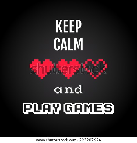 Keep calm and play games, gaming quote vector - stock vector
