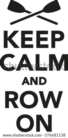 Keep calm and row on - stock vector