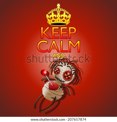 Keep Calm and Voodoo Doll - stock vector