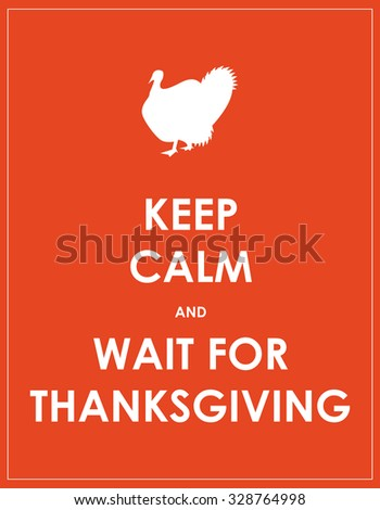 keep calm and wait for thanksgiving background - stock vector