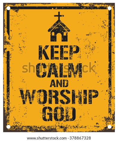 keep calm and worship god - stock vector