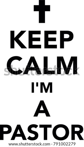keep calm pastor holy rood stock vector hd royalty free 791002279 rh shutterstock com keep calm vector generator keep calm vector generator