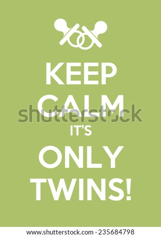 keep calm it's only twins - stock vector