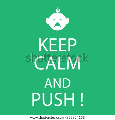 Keep calm theme, birth or baby concept - stock vector