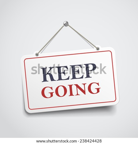 keep going hanging sign isolated on white wall  - stock vector