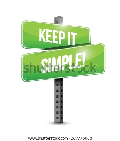 keep it simple road sign illustration design over white - stock vector