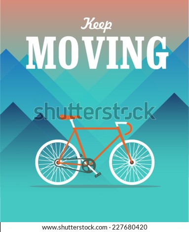 Keep moving hipster poster with retro road bicycle on background and vintage lettering in front of mountain valley in flat style