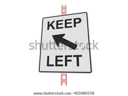 Keepleft - 3d illustration of roadsign isolated on white background - stock vector