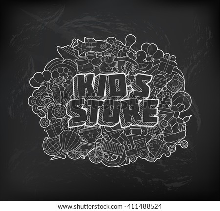 Kid`s Store - Hand Lettering and Doodles Elements Sketch on Chalkboard Background. Vector illustration - stock vector