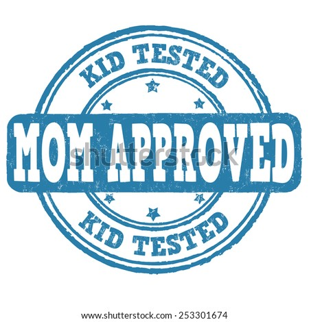 Kid tested, mom approved grunge rubber stamp on white background, vector illustration - stock vector