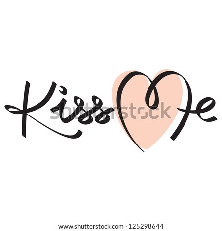 kiss me hand lettering; scalable and editable vector illustration; - stock vector