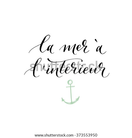 https://thumb1.shutterstock.com/display_pic_with_logo/3323144/373553950/stock-vector-la-mer-a-l-interieur-card-the-sea-inside-phrase-in-french-ink-illustration-modern-brush-373553950.jpg