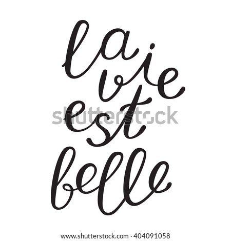 La vie est bell, life is beautiful in French. Brush hand lettering. Brush calligraphy. Handwritten word in French. - stock vector