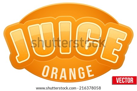 Label for orange juice. Bright premium quality design. Editable Vector Illustration isolated on white background. - stock vector