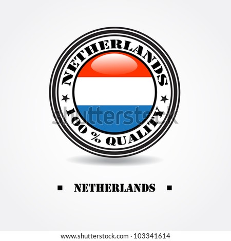 "Label ""made in Netherlands 100% quality"" with Netherlands flag in rubber stamp - stock vector"