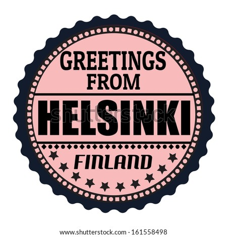 Label or rubber stamp with text Greetings from Helsinki, vector illustration - stock vector