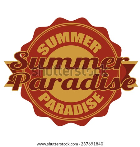 Label stamp with text Summer paradise on vector illustration