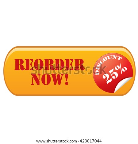 Label with text Reorder Now-Discount 25%,vector illustration