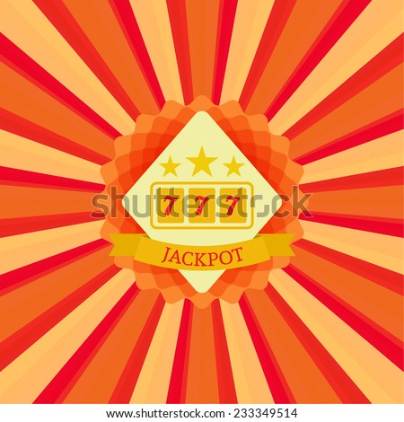 Label with the stars, Slot machine,  jackpot and sevens on a bright sunburst background. Concept of winning, receiving the award. casino - stock vector