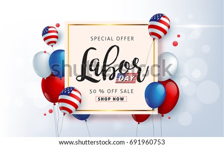 Labor day sale promotion advertising banner template decor with American flag balloons design .American labor day wallpaper.voucher discount.Vector illustration .
