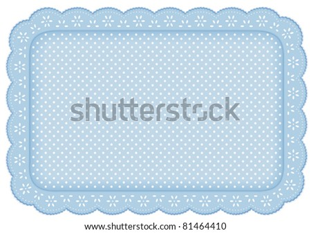 Lace Place Mat, eyelet doily frame. Decorative white polka dots on pastel blue background for home decor, table setting, arts, crafts, scrapbooks, albums, backgrounds. Copy space. EPS8 compatible. - stock vector