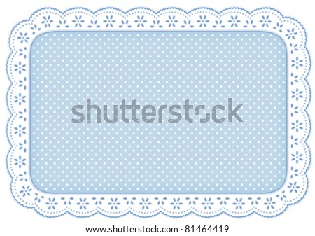 Lace Place Mat, white eyelet doily frame. Decorative polka dots on pastel blue background for home decor, table setting, arts, crafts, scrapbooks, albums, backgrounds. Copy space. EPS8 compatible. - stock vector
