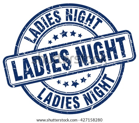 ladies night blue grunge round vintage rubber stamp.ladies night stamp.ladies night round stamp.ladies night grunge stamp.ladies night.ladies night vintage stamp. - stock vector