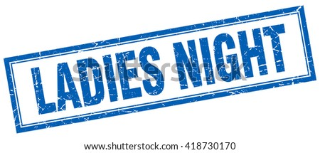 ladies night blue grunge square stamp on white - stock vector