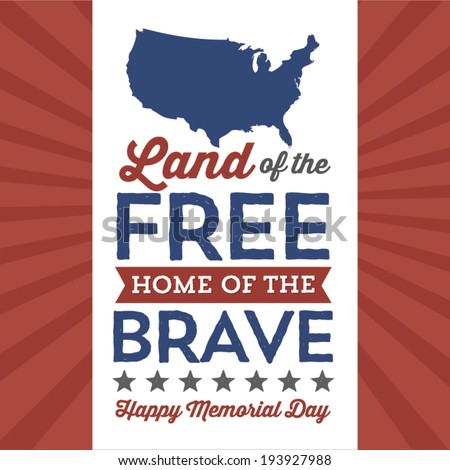 Land of the Free, Home of the Brave - America USA Memorial Day Patriotic Vector  - stock vector
