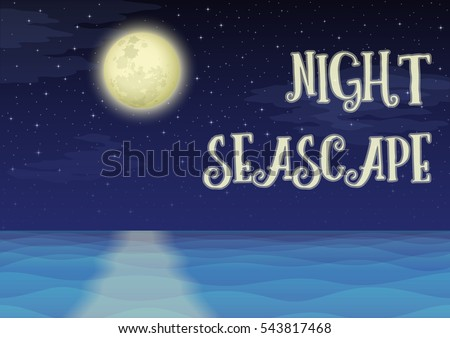 Landscape, Night Seascape, Silent Sea, Dark Blue Sky with Stars, Clouds and Big Bright Moon, Nature Background. Elements of this image furnished by NASA. Eps10, Contains Transparencies. Vector