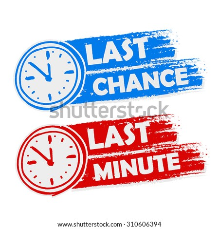 last chance and last minute offer with clock signs banners - text in blue and red drawn labels with symbols, business commerce shopping concept, vector - stock vector
