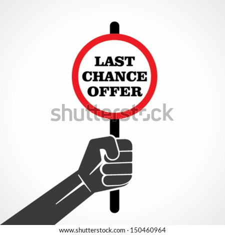 last chance offer placard holding hand vector - stock vector