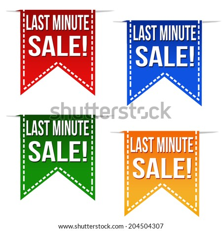 Last minute sale ribbons set in different colours on white, vector illustration