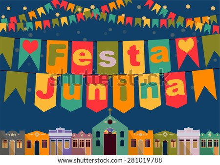 Latin American holiday, the June party of Brazil, bright night the background with colonial houses, church, lights and colored flags and the inscription in Portuguese Festa Junina Vector - stock vector