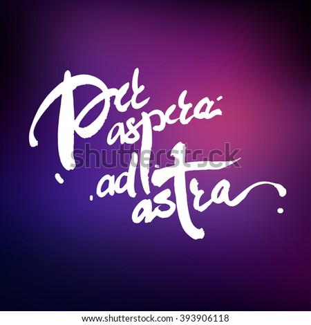 "Latin motivation catch phrase ""Per aspera as astra"" meaning ""Through hardships to the stars"" in vector isolated on a white background."