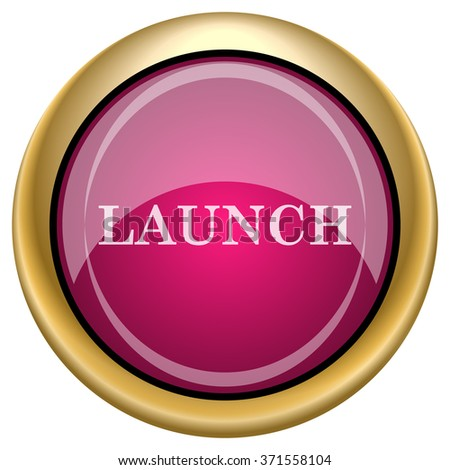 Launch icon. Internet button on white background. EPS10 vector. - stock vector