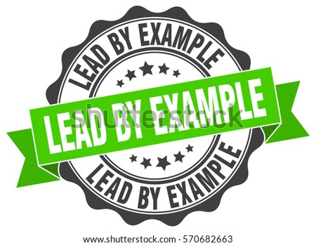 Lead By Example Stamp Sticker Seal Stock Photo Photo Vector