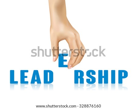 leadership word taken away by hand over white background - stock vector