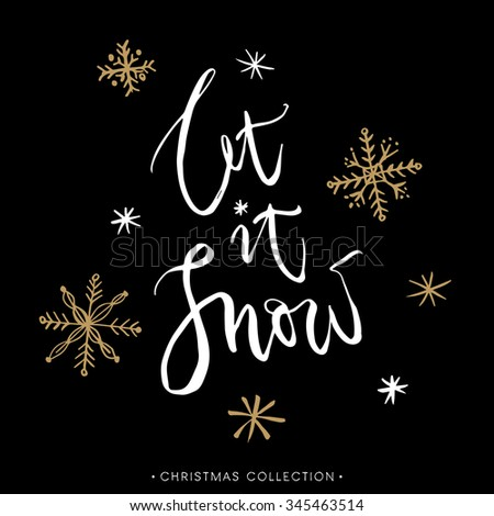 Let it snow! Christmas greeting card with calligraphy. Handwritten modern brush lettering. Hand drawn design elements. - stock vector